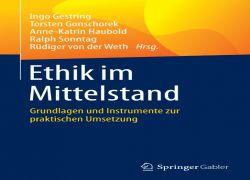 Buchtipp: Ethik im Mittelstand. Grundlagen und Instrumente zur praktischen Umsetzung