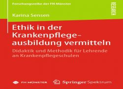 Buchtipp: Karina Sensen - Ethik in der Krankenpflegeausbildung vermitteln.